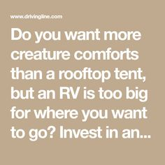 Do you want more creature comforts than a rooftop tent, but an RV is too big for where you want to go? Invest in an off-road camper trailer! Off Road Camper Trailer, Camper Trailers, Tent Weights, Dangerous Roads, Roof Vents, Roof Top Tent, Creature Comforts, Rv Travel, Rooftop