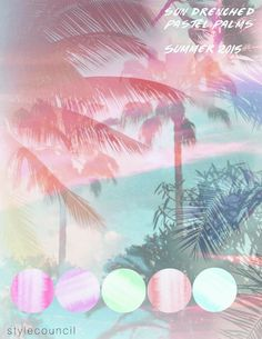 Style Council Blog - Tropical Color Story - Sun Drenched Pastel Palms  - Summer 15