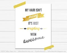 Graphic Art Print My Hair Isn't Messy 8x10 in by YellowHeartArt, $20.00