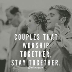 Couples that worship together, stay together. {Adam Cappa quote}