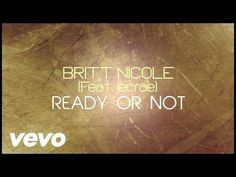 Britt Nicole - Ready or Not [Lyrics] ft. Lecrae - YouTube