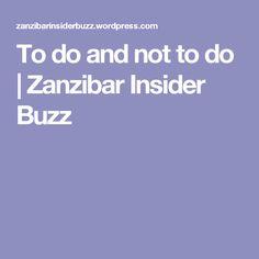 To do and not to do   Zanzibar Insider Buzz