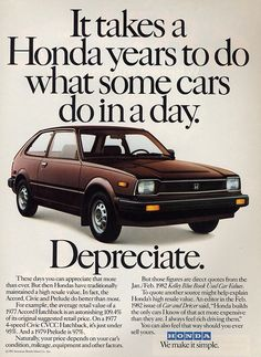 """It takes a Honda years to do what some cars do in a day. I love my Honda :) Honda Civic, New Honda, Vintage Advertisements, Vintage Ads, Used Car Values, Car Facts, Honda Dealership, Honda Motors, Car Brochure"