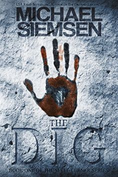 The Dig (Matt Turner Series Book 1) - Kindle edition by Michael Siemsen. Mystery, Thriller & Suspense Kindle eBooks @ Amazon.com.