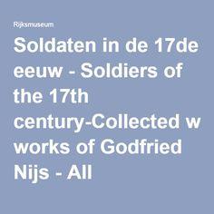 Soldaten in de 17de eeuw - Soldiers of the 17th century-Collected works of Godfried Nijs - All Rijksstudio's - Rijksstudio - Rijksmuseum