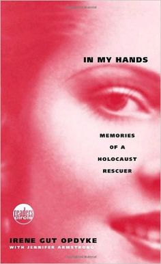 Amazon.com: In My Hands: Memories of a Holocaust Rescuer (9780553494112): Irene Opdyke: Books