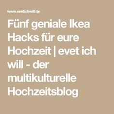 Fünf geniale Ikea Hacks für eure Hochzeit   evet ich will - der multikulturelle Hochzeitsblog