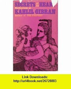 Secrets of the Heart Meditations kahlil gibran ,   ,  , ASIN: B000H4MJD0 , tutorials , pdf , ebook , torrent , downloads , rapidshare , filesonic , hotfile , megaupload , fileserve