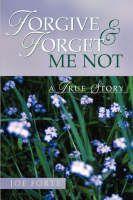 Forgive & Forget Me Not, Joe Forte