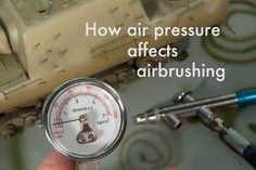 How air pressure affects airbrushing | Finescale Modeler Magazine