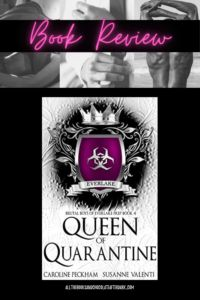 Queen of Quarantine was my favorite book in the Brutal Boys of Everlake Prep series. It was by far the funniest, like laugh out loud funny!