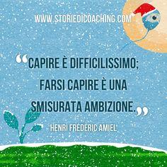 """Da buongiorno a giorno buono. _""""Capire è difficilissimo; farsi capire è una smisurata ambizione.""""_ Henri Frédéric Amiel #buongiorno #coach #capire #difficile #ambizione #incomprensione #comunicazione"""