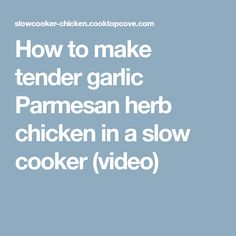 How to make tender garlic Parmesan herb chicken in a slow cooker (video)