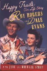 """Happy Trails"" - Life story of Roy Rogers and Dale Evans"