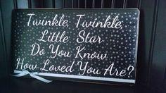 Twinkle Twinkle Little Star Do You Know How by HappyHeartsCrafts, $14.00