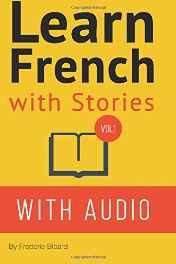 Learn French With Stories: 7 Short Stories for Beginner and Intermediate Students (French) Paperback ? Import 6 Dec 2014