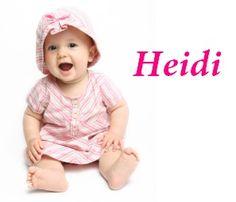 Heidi: Noble one.. like this name