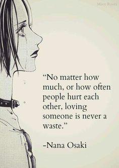 """""""Amar a alguien nunca es un desperdicio"""" #nana #anime #love #manga"""