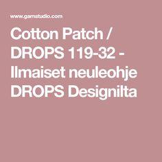 Cotton Patch / DROPS 119-32 - Ilmaiset neuleohje DROPS Designilta