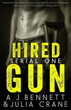 Hired Gun ( The Sicarii Serial ) by AJ Bennett Publication Date: October 2014 Genre: Adult Paranormal Romance Purchase your co. Book Nerd, Book 1, Good Books, Books To Read, Book Review Sites, Book Reviews, Books New Releases, Paranormal Romance Books, World Of Books