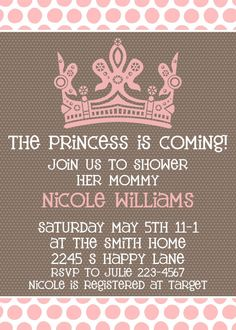 "I love these invitations for a girl baby shower For boys it would be blue and say ""The Prince is Coming"""