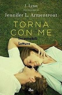 """Insaziabili Letture: Anteprima: """"TORNA CON ME"""" di J. Lynn."""