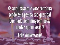 Continue sendo quem é, Parabéns! (...) https://www.mundodasmensagens.com/mensagem/continue-sendo-quem-e-parabens.html