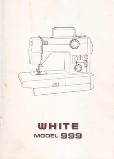 White 999 Sewing Machine Manual.  Here are just a few examples of what's included in this manual:  * Threading the machine. * Winding and Threading the bobbin. * Adjusting bobbin thread tension. * Detaching extension table. * Accessories. * Straight stitch, Zig Zag And more. * Pattern selection. * Troubleshooting. * Cleaning and oiling your machine.  43 page manual.