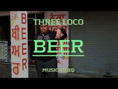 """Three Loco - """"Beer"""" (Official Music Video)...Three Loco rules ok"""