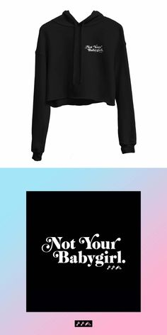 WARNING: the NOT YOUR BABYGIRL crop hoodie sweatshirt is this so damn soft you're never gonna wanna take it off! Cropped Hoodie, Hoodies, Sweatshirts, Hats, Sweaters, How To Wear, Stuff To Buy, Fashion, Moda