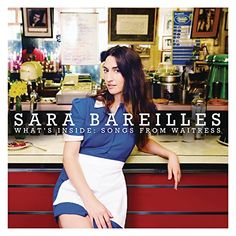 Sara Bareilles - What's Inside (Songs from Waitress)
