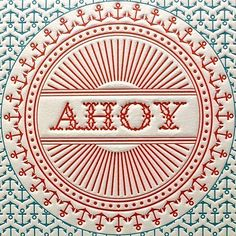 ahoy there letterpress print. i say ahoy there a lot. Inspiration Art, Graphic Design Inspiration, Graphic Design Posters, Typography Inspiration, Design Brochure, Stationery Design, Anchor Pattern, Letterpress Printing, Typography Design