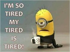 20 Tired Meme - Thug Life Meme - Best of Memes Funny Minion Memes, Minions Quotes, Funny Jokes, Hilarious, Thug Life Meme, Guter Rat, Thing 1, Chronic Fatigue, Frases