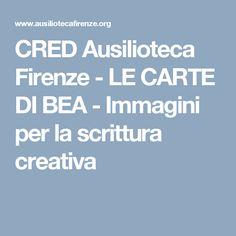 CRED Ausilioteca Firenze - LE CARTE DI BEA - Immagini per la scrittura creativa
