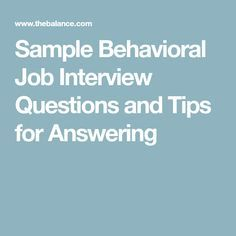 Sample Behavioral Job Interview Questions and Tips for Answering