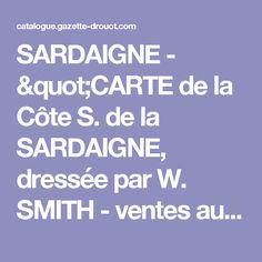 """SARDAIGNE - """"CARTE de la Côte S. de la SARDAIGNE, dressée par W. SMITH - ventes aux enchères Drouot"""