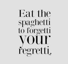 Imagine quote, eat, and spaghetti