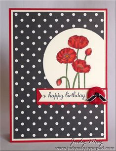 handmade birthday card ... Polka Dot Poppies ... one of my favorite color combos: black and white with pops of red ... like this card!!! ... Stampin' Up!
