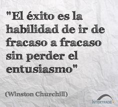 """#Frases #Motivacion """"El éxito es la habilidad de ir de fracaso a fracaso sin perder el entusiasmo"""" Winston Churchill"""