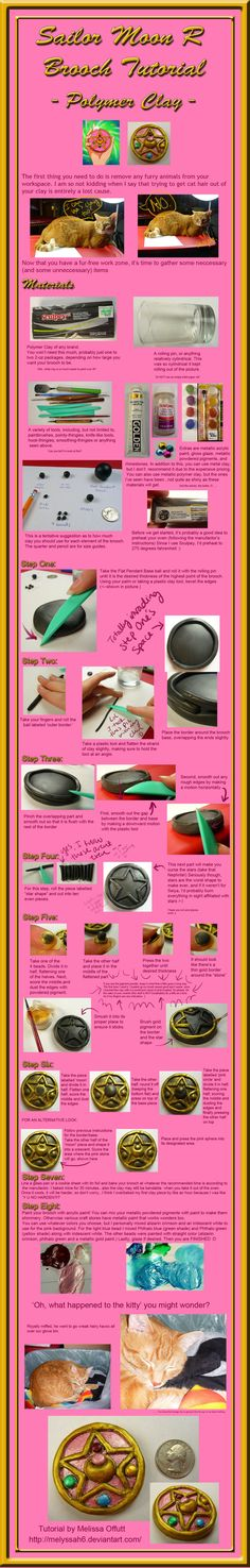 Sailor Moon R Brooch Tutorial by Melyssah6.deviantart.com on @deviantART Fair warning...disorganization is my specialty. I'm in the process of making a Sailor Moon classic brooch tutorial and I'd like to make the rest of them too...but I think I'm going to have to experiment with resin for some of them because clay just wouldn't have the same effect ._.