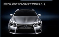 THE NEW 2013 LS UNVEILED  The look of the Lexus flagship sedan may have changed, but its uncompromising commitment to world-class luxury remains the same. Intuitive new technologies, enhanced agility and an all-new F SPORT model are just three ways the LS is expanding the pursuit it began decades ago.