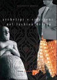 Prezzi e Sconti: #Archetipi e citazioni nel fashion design  ad Euro 16.58 in #Libri #Libri