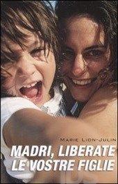 Vivo perché leggo: Madri liberate le vostre figlie a cura di Giulia
