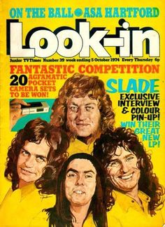 Slade on the cover Look-in 1970s Childhood, My Childhood Memories, Magazines For Kids, Vintage Magazines, Vintage Books, Slade Band, 70s Glam Rock, Noddy Holder, 1970s Music