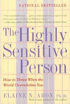 // People who are highly sensitive often feel different, alone, or like there's something wrong with them. In her book The Highly Sensitive Person, Dr. Elaine Aron reassures highly sensitive people that they are in fact different, but not...