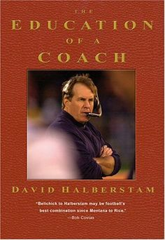 The Education of a Coach, by David Halberstam.