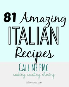 81 Amazing Italian Recipes - 81 tried and true family favorite Italian recipes all in one place for your convenience! One will sure to become your favorite!
