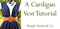 Simple Simon and Company: Make Your Own Knit Cardigan Vest for Only $1