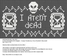 I ATEn'T deAd sampler cross stitch pattern. Granny Weatherwax, Terry Pratchett's Discworld.