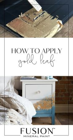 Gold leaf is huge right now in the furniture world and we want to share with our Fusion loves HOW to apply gold leaf to furniture painted with Fusion Mineral Paint. These tips will walk you through how to apply gold leaf. Gold Leaf Furniture, Paint Furniture, Furniture Projects, Furniture Making, Furniture Makeover, Cool Furniture, Bedroom Furniture, Rustic Furniture, Furniture Online